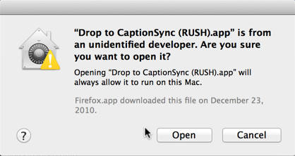 "Image of a Gatekeeper dialog box, asking the user if he wants to open the ""Drop to CaptionSync (RUSH)"" app"