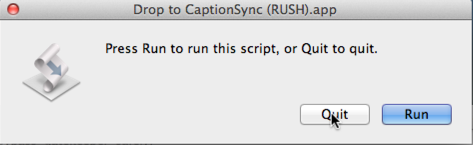 "Image of the ""Drop to CaptionSync (RUSH)"" app's dialog box, asking the user if he wants to run the app"
