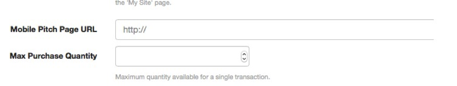 This image shows the product editor. Beneath the Mobile Pitch Page URL field is a new field called Max Purchase Quantity. The field contains buttons to increase or decrease the maximum purchase quantity, and an explanation that it sets the maximum quantity available for a single transaction.